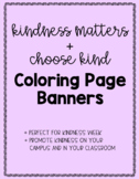 Kindness Matters, Choose Kind Printable Coloring Page Banners