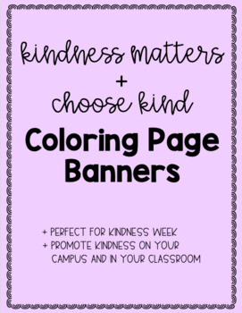 Kindness Matters, Choose Kind Printable Coloring Page Banners, Kindness Week