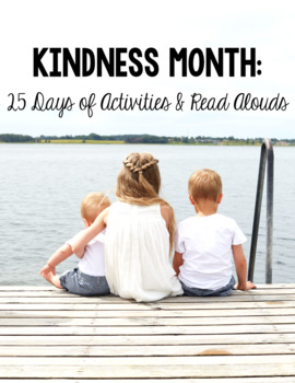 Kindness Month - 25 Days of Read Alouds & Activities