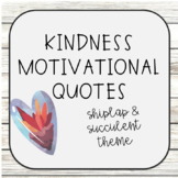 Kindness Motivational Posters - Shiplap & Succulent Theme