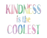Kindness Is The Coolest Print