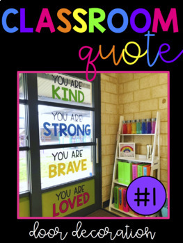 Classroom Quote - You Are Kind, Strong, Brave, Loved