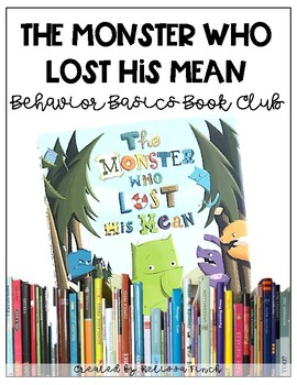 The Monster Who Lost His Mean- Behavior Basics Book Club