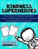 Kindness Superhero Recipe & Reflection #weholdthesetruths