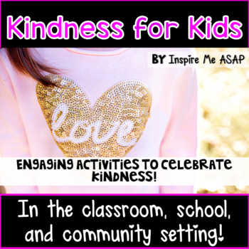 Kindness for Kids in the Classroom, Community, and School Setting!
