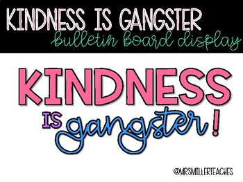 Kindness is Gangster Bulletin Board Display