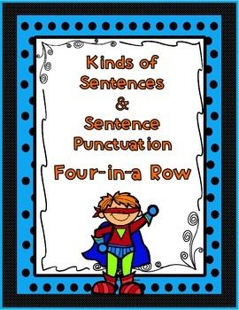 Kinds of Sentences & Sentence Punctuation Four-in-a-Row Games & Activities