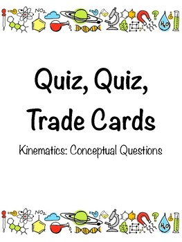 Kinematics Conceptual Questions- Quiz, Quiz, Trade Cards