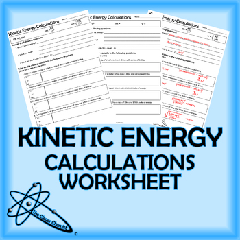 Kinetic Energy Calculations Worksheet By The Clever Chemist Tpt