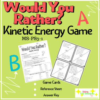 Kinetic Energy Would You Rather Game