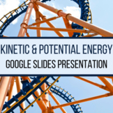 Kinetic & Potential Energy Google Slides Presentation