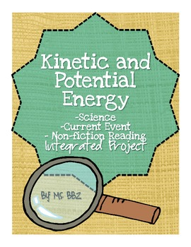 Kinetic & Potential Energy {Science, Current Event, Reading Integrated Project}