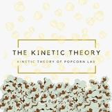 Kinetic Theory of Popcorn, Gas Law Kinetic Theory