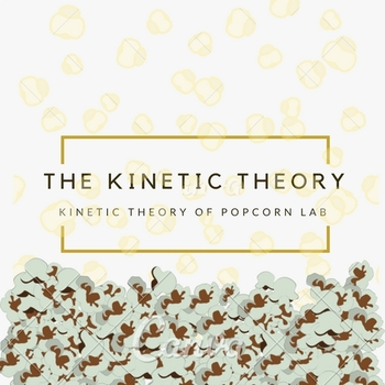 Kinetic Theory Of Popcorn Gas Law Kinetic Theory