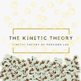Kinetic Theory of Popcorn, Gas Law Kinetic Theory