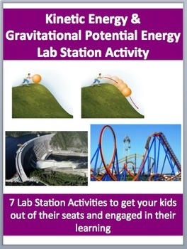 Kinetic and Gravitational Potential Energy - 7 Engaging Lab Station Activities