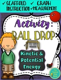 Kinetic and Potential Ball Drop Lab: Energy Unit Activity