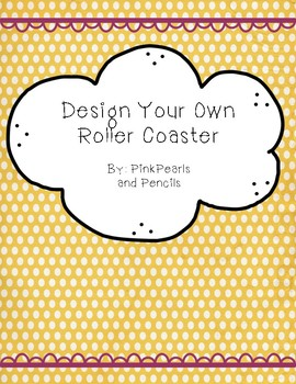 Kinetic and Potential Energy - Design a Roller Coaster Project