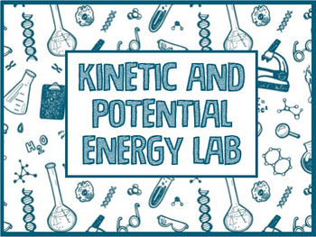 Kinetic and Potential Energy Lab