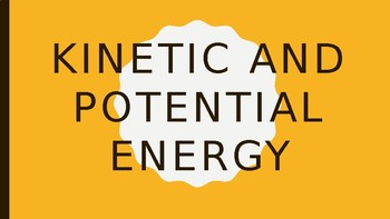 Kinetic and Potential Energy Lesson