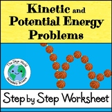 Kinetic and Potential Energy Problems - Step by Step Worksheet