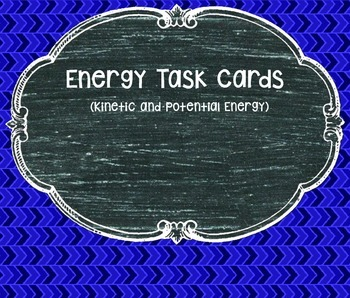 Kinetic and Potential Energy Task Cards