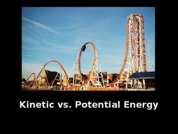 Kinetic vs. Potential Energy Powerpoint and Kahoot Quiz