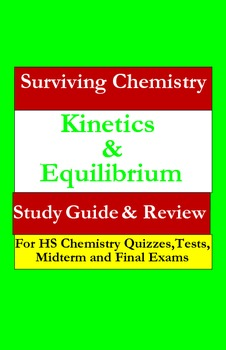 Kinetics & Equilibrium: a quick study guide for quizzes, midterm & final exams