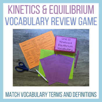 Kinetics and Equilibrium Vocabulary Review by Chemistreavy ...