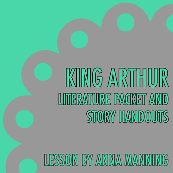 King Arthur Literature Packet & Story Handouts