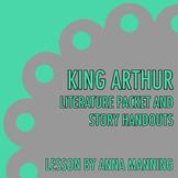 King Arthur Literature Packet & Story Handouts