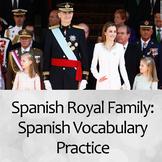 King Felipe VI & the Spanish Royal Family: Spanish Family Vocabulary Practice