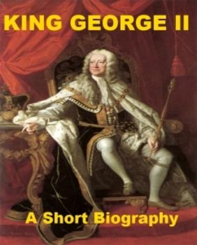 King Geoge II - A Short Biography
