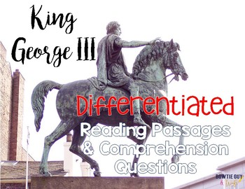 King George III {Differentiated Reading Passages & Questions}