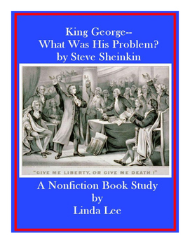 King George:  What Was His Problem? by Steve Sheinkin: A Nonfiction Book Study