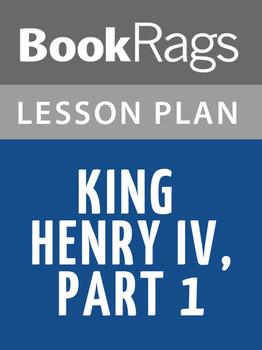 King Henry IV, Part I Lesson Plans