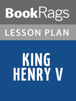 King Henry V Lesson Plans