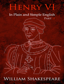King Henry VI: Part Two In Plain and Simple English