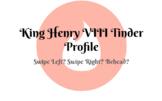 King Henry VIII Tinder Profile Activity - Interactive Google Slides!