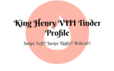 King Henry VIII Tinder Profile Activity - Interactive Goog
