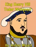 King Henry VIII Tudor Webquest (Student Friendly Website)
