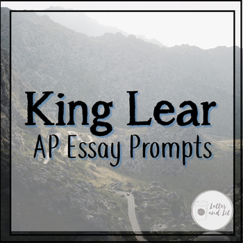King Lear Essay Prompts (AP-styled)