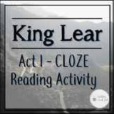 King Lear - Act 1 - CLOZE Reading Activities (Builds compr
