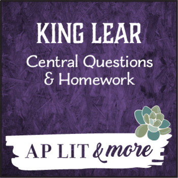 King Lear Central Questions & Homework - Differentiated w/Multiple Options