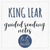 King Lear Guided Reading Notes - AP Lit