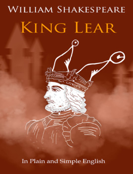 King Lear In Plain and Simple English