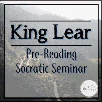 King Lear Pre-Reading Socratic Seminar/Anticipation Guide
