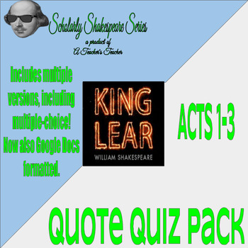 King Lear Quote Quiz Pack w/ Quiz Variations for Differentiation - Acts 1-3