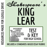 King Lear Test & Key with Thematic Analysis Essay and Common Core-Aligned Rubric