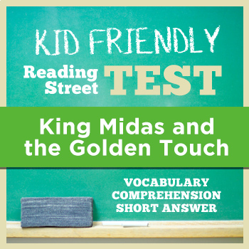 King Midas and the Golden Touch KID FRIENDLY Reading Street Test